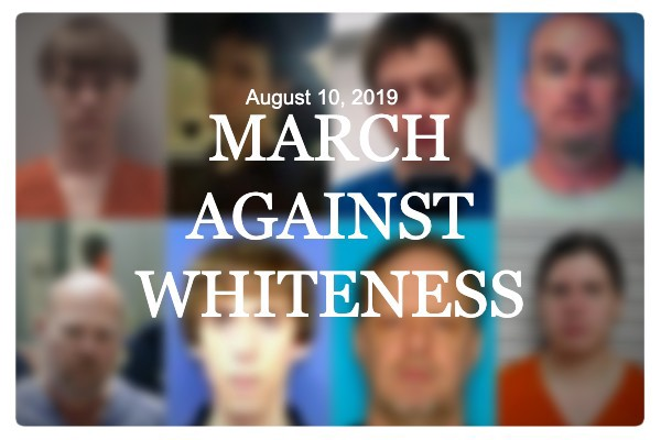 """Mass Shooters & the March Against Whiteness"""